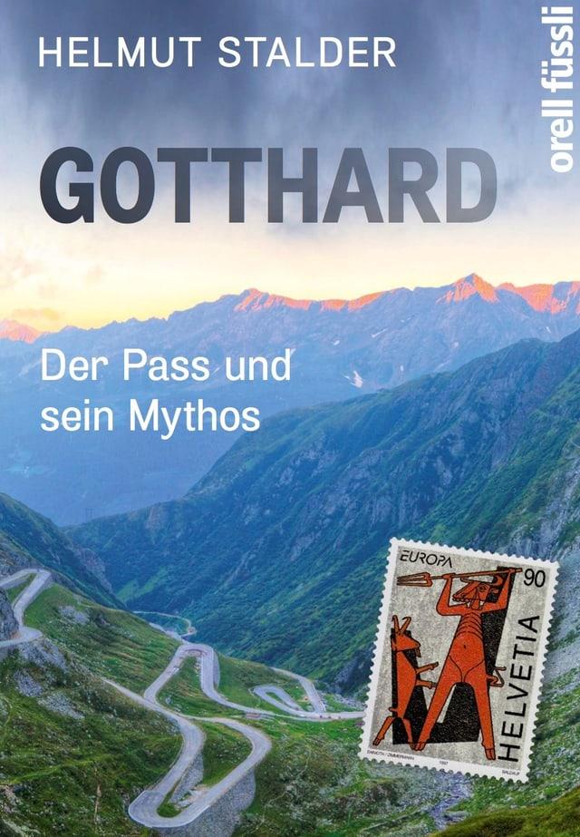 Buchcover des Buches «Gotthard – Der Pass und sein Mythos» von Helmut Stalder