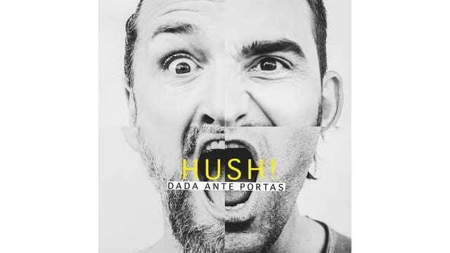 Dada Ante Portas - Hush