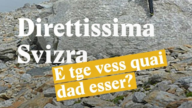 Laschar ir video «Direttissima Svizra - E tge vess quai dad esser?»