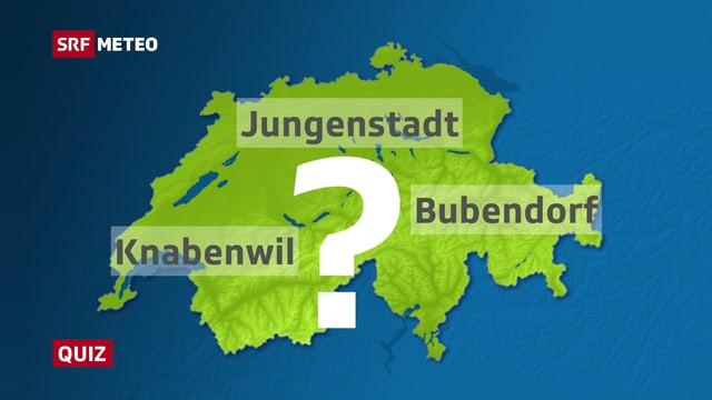 Jungenstadt, Knabenwil oder Bubendorf?