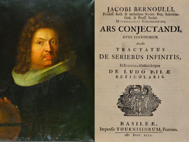 Jacob Bernoulli auf einem Gemälde und das Titelblatt seines Buches «Ars Conjectandi» aus dem Jahr 1713.