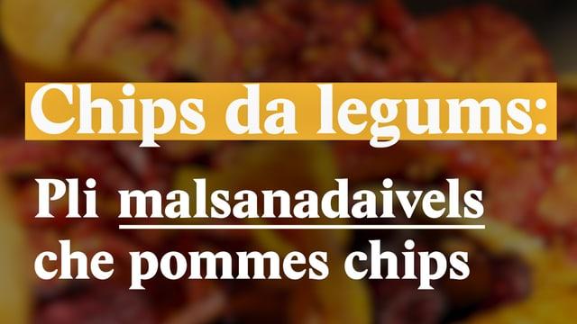 Laschar ir video «Chips da legums: Pli malsanadaivels che pommes chips»