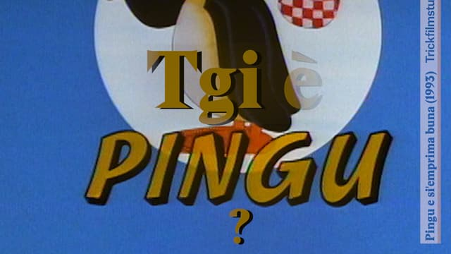 Laschar ir video «Tgi è Pingu?»