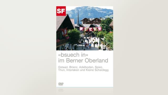 Bsuech in... im Berner Oberland