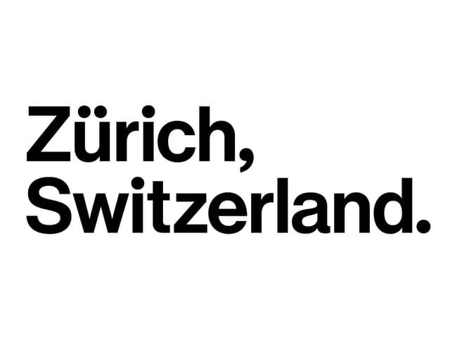 Zürich Tourismus wirbt für sich mit dem Spruch Zürich, Schweiz.