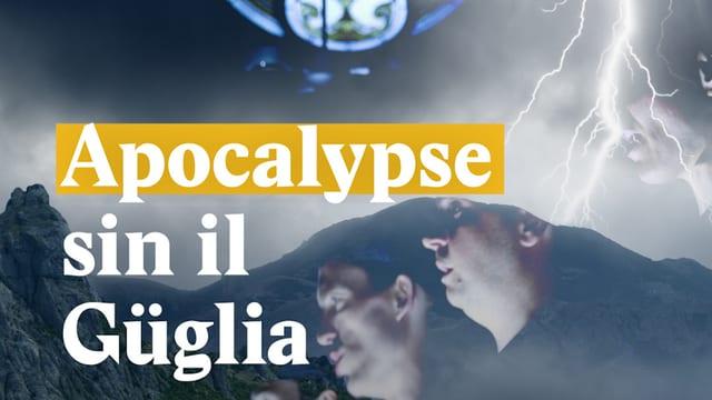 "Laschar ir video «""Apocalypse"" sin il Güglia»"
