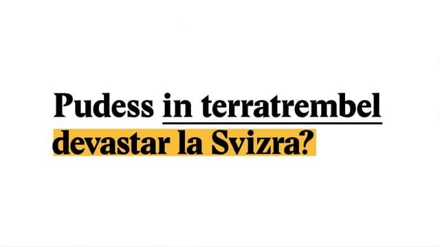 Laschar ir video «Explainer: Pudess in terratrembel devastar la Svizra?»