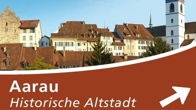 Schild: Aarau, historische Altstadt, dahinter Altstadthäuser