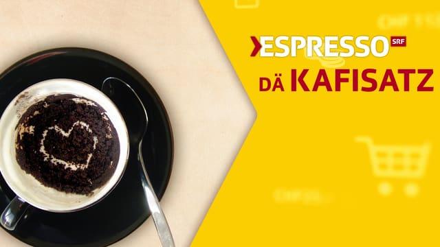 «Dä Kafisatz»
