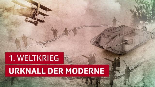 Illustration mit Panzer und Flugzeug und dem Titel 1. Weltkrieg - Urknall der Moderne
