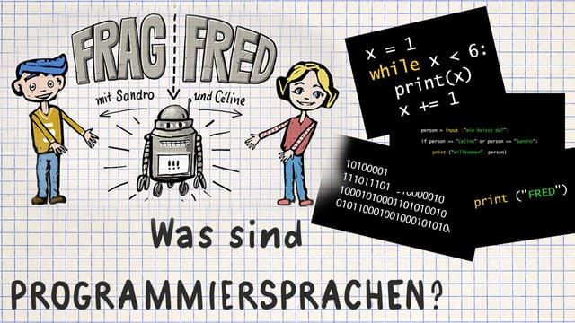 Video «Frag Fred: Was ist eine Programmiersprache? (5/5)» abspielen