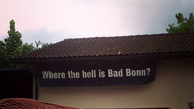 Schriftzug «Where the hell is Bad Bonn?»