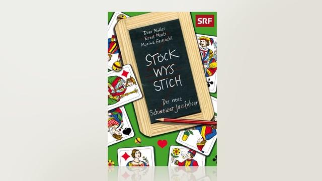 Stöck Wys Stich - Der neue Schweizer Jassführer