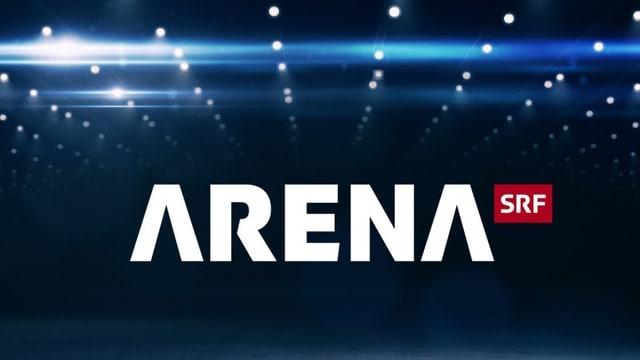 Die «Arena» kommentieren