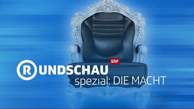 """Video «Rundschau Spezial """"Macht""""» abspielen"""