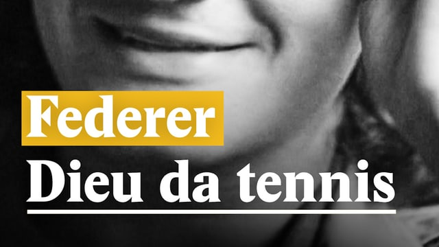 Laschar ir video «Federer - Dieu da tennis»