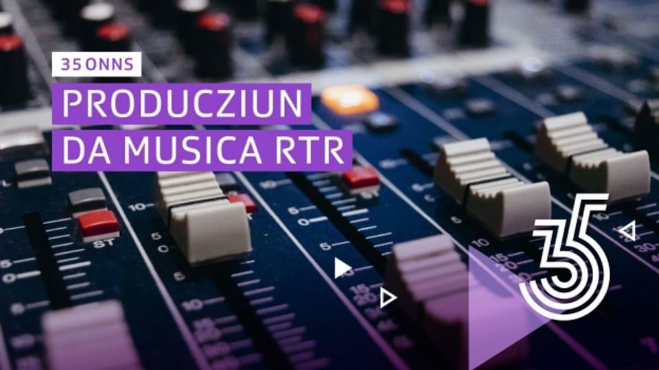 RTR - il pli grond produzent da musica en il Grischun
