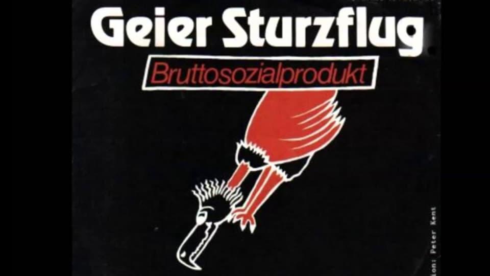 Bruttosozialprodukt – ursprünglich schon 1977 komponiert, wurde aber 1983 zum «OneHitWonder» von Geier Sturzflug, die sich 1986 auflösten und seit 1996 in neuer Formation spielen.