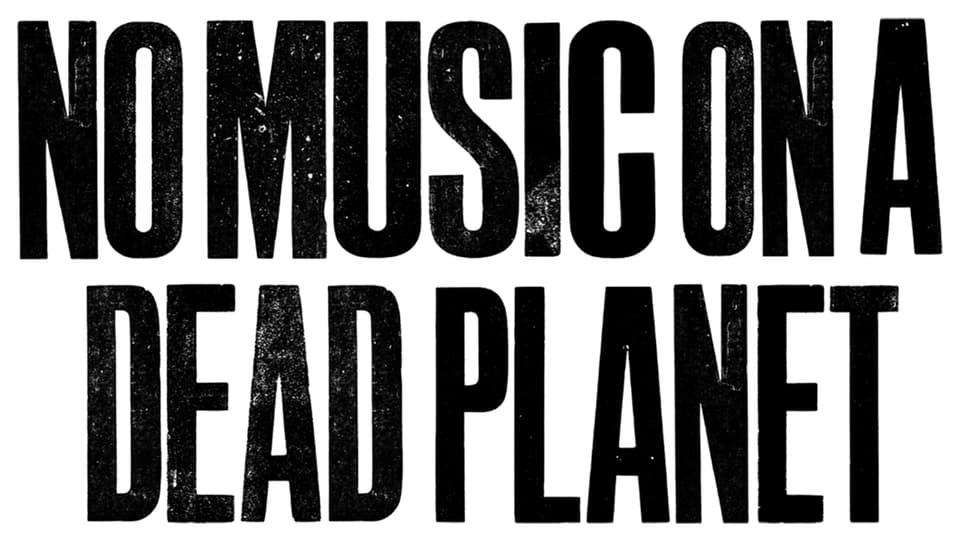 No Music on a Dead Planet: Wuchtiges Statement von der Aktion «Music Declares Emergency»
