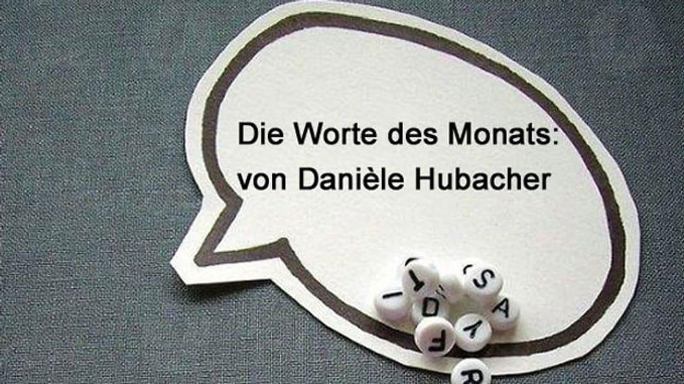 Die Worte des Monats September von Danièle Hubacher.