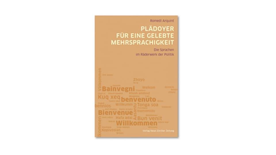 Cudesch da Romedi Arquint – Plädoyer für eine gelebte Mehrsprachigkeit – die Sprachen im Räderwerk der Politik.