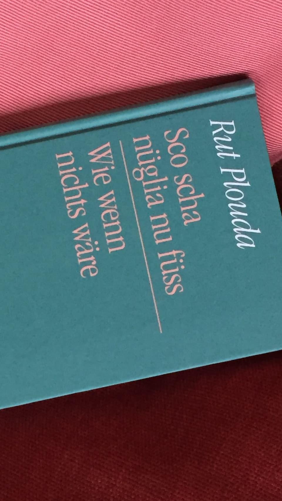 Cover dal cudesch «Sco scha nüglia nu füss» da Rut Plouda.
