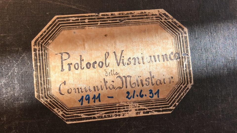Protocol da la vischnanca da Müstair 1911-1931.