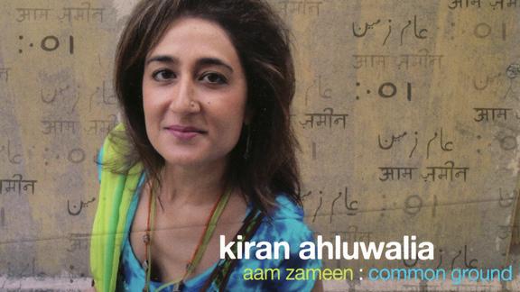 Kiran Ahluwalia: «Aam Zameen: Common Ground»