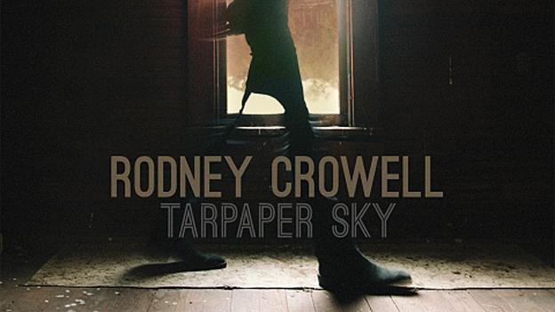 Albumcover «Tarpaper Sky» von Rodney Crowell.