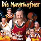 «Teuflisch aufgeign - himmlisch jauchzen» von den Mayrhofner.