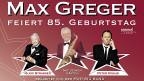 Tournee-Plakat zu «Max Greger feiert 85. Geburtstag».