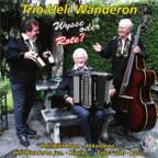 «Wysse oder Rote?» Das aktuelle Album vom Trio Ueli Wanderon.