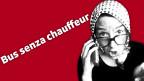 Uorschla Cranzla recloma davart in bus senza chaffeur