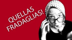 Uorschla Cranzla, fradaglias