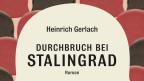 Ein fesselndes Anti-Kriegsepos: Durchbruch bei Stalingrad (Coverausschnitt)