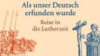 Als unser Deutsch erfunden wurde (Coverausschnitt)