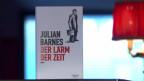 «Der Lärm der Zeit» von Julian Barnes.