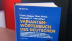 Das Variantenwörterbuch des Deutschen verzeichnet die Unterschiede im Vokabular der verschiedenen deutschen Standardsprachen.