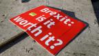 «Brexit: Ist es das wert?» Plakat am 22. Januar 2019 in London.