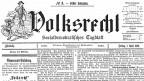 Die erste Nummer der sozialdemokratischen Zeitung «Volksrecht», 1. April 1898.