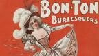 Plakat einer «Burlesque-Show» 1898. Diese Art Unterhaltungstheater aus den USA ist oft gepaart mit Striptease.
