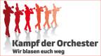 Kampf der Orchester.