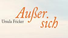 Audio «Ursula Fricker: Ausser sich» abspielen