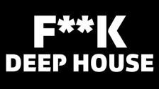 Audio «F*CK DEEP HOUSE!» abspielen