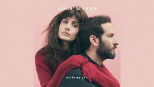 Laschar ir audio «Lola Marsh: «Wishing Girl»».