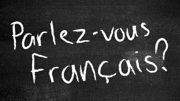 Französisch will gelernt sein!