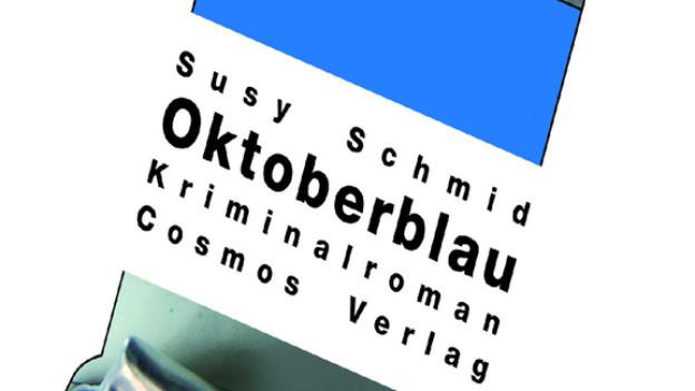 Susy Schmid: Oktoberblau (Cosmos Verlag)