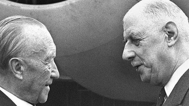 Adenauer, de Gaulle: Wille zur Freundschaft