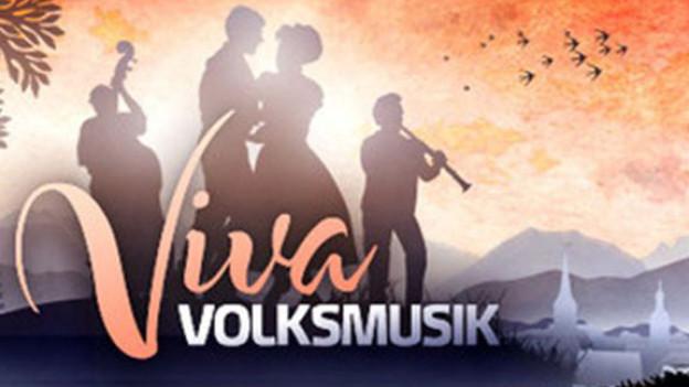 Viva Volksmusik! -  auch offen für Experimente.