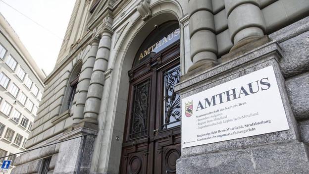 Das Berner Regionalgericht tagt im Amthaus Bern.